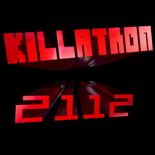 KillaTron 2112